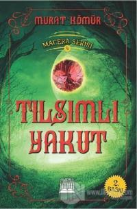 Tılsımlı Yakut - Macera Serisi 4 %10 indirimli Murat Kömür