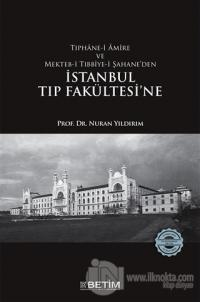 Tıphane-i Amire ve Mekteb-i Tıbbiye-i Şahane'den İstanbul Tıp Fakültesi'ne