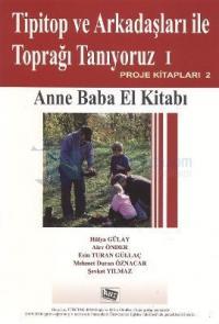 Tipitop ve Arkadaşları ile Toprağı Tanıyoruz 1 - Anne Baba El Kitabı %