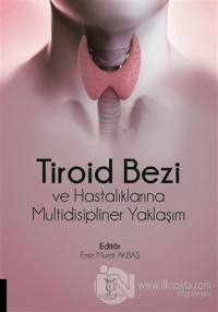 Tiroid Bezi ve Hastalıklarına Multidisipliner Yaklaşım Emin Murat Akba