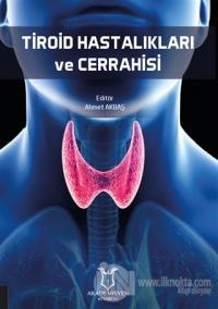 Tiroid Hastalıkları ve Cerrahisi Ahmet Akbaş