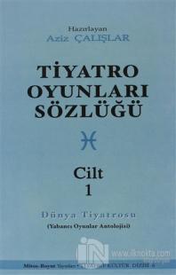 Tiyatro Oyunları Sözlüğü Cilt: 1