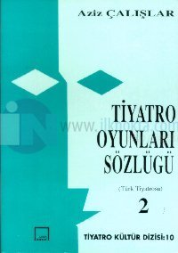 Tiyatro Oyunları Sözlüğü 2 - Türk Tiyatrosu