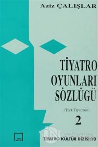 Tiyatro Oyunları Sözlüğü Türk Tiyatrosu