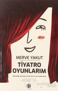 Tiyatro Oyunlarım Merve Aykut
