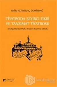 Tiyatroda Seyirci Fikri ve Tanzimat Tiyatrosu
