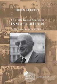 TKP MK Genel Sekreteri İsmail Bilen