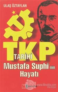 TKP - Tarihi Mustafa Suhpi'nin Hayatı