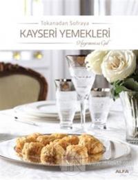Tokanadan Sofraya Kayseri Yemekleri (Ciltli)