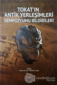 Tokat'ın Antik Yerleşimleri Sempozyumu Bildirileri