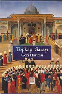 Topkapı Sarayı Gezi Haritası