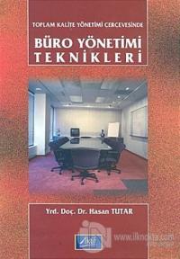 Toplam Kalite Yönetimi Çerçevesinde Büro Yönetimi Teknikleri