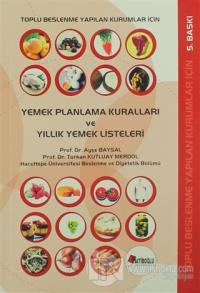 Toplu Beslenme Yapılan Kurumlar İçin Yemek Planlama Kuralları ve Yıllık Yemek Listeleri