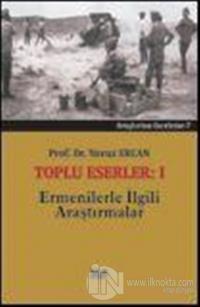 Toplu Eserler - 1 Ermenilerle İlgili Araştırmalar