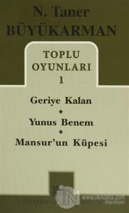 Toplu Oyunları - 1: Geriye Kalan - Yunus Benem - Mansur'un Küpesi