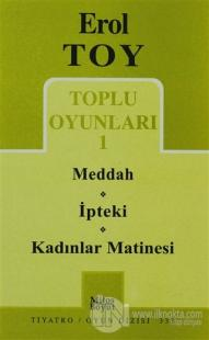 Toplu Oyunları 1- Meddah / İpteki / Kadınlar Matinesi
