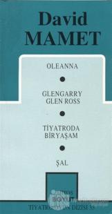 Toplu Oyunları 1 Oleanna / Glengarry Gleenn Ross / Tiyatroda Bir Yaşam / Şal