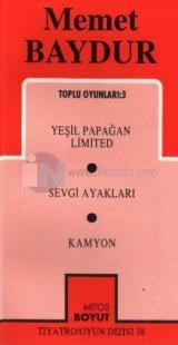Mehmet Baydur-Toplu Oyunları 3 - Yeşil Papağan Limited / Sevgi Ayakları / Kamyon
