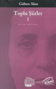 Toplu Şiirleri 1 1956 - 1976 Gülten Akın