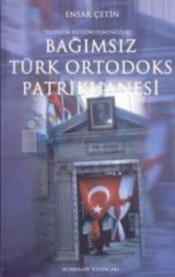 Bağımsız Türk Ortodoks Patrikhanesi