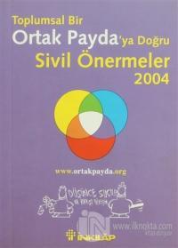 Toplumsal Bir Ortak Payda'ya Doğru Sivil Önermeler 2004