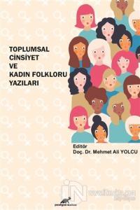 Toplumsal Cinsiyet ve Kadın Folkloru Yazıları %5 indirimli Mehmet Ali