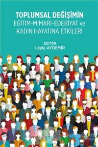 Toplumsal Değişimin Eğitim - Mimari - Edebiyat ve Kadın Hayatına Etkileri