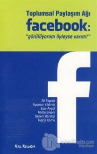 """Toplumsal Paylaşım Ağı Facebook: """"Görülüyorum Öyleyse Varım"""""""