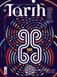 Toplumsal Tarih Dergisi Sayı: 300 Aralık 2018