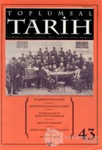 Toplumsal Tarih Dergisi Sayı: 43