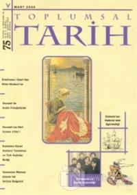 Toplumsal Tarih Dergisi Sayı: 75