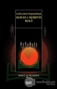Toplumun İnşaasında Kur'an-ı Kerim'in Rolü %25 indirimli İsmet Altıkar