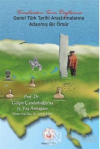 Toroslardan Tanrı Dağlarına Genel Türk Tarihine Adanmış Bir Ömür