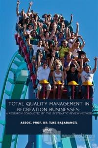 Total Quality Management In Recreation Businesses: A Research Conducte