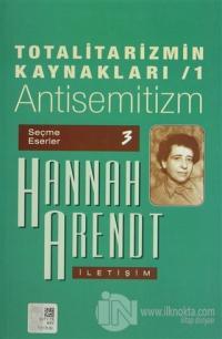 Totalitarizmin Kaynakları 1 Antisemitizm