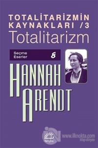 Totalitarizmin Kaynakları 3 - Totalitarizm