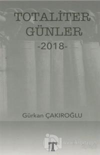 Totaliter Günler 2018 Gürkan Çakıroğlu