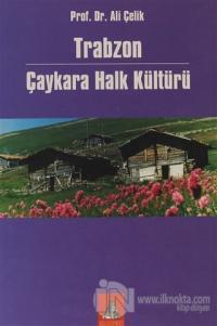 Trabzon Çaykara Halk Kültürü