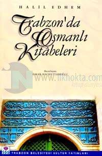 Trabzon'da Osmanlı Kitabeleri