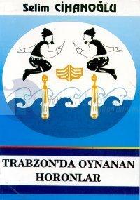Trabzon'da Oynanan Horonlar