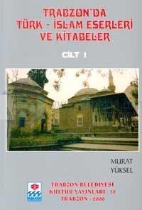 Trabzon'da Türk - İslam Eserleri ve Kitabeler5 Cilt Takım