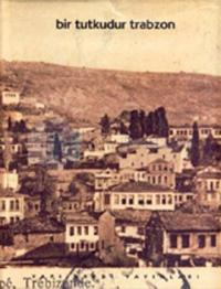 Trabzon Kitabı Bir Tutkudur Trabzon-Baskısı Yok