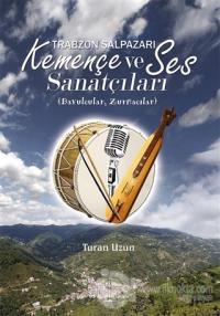 Trabzon Şalpazarı Kemençe ve Ses Sanatçıları Turan Uzun