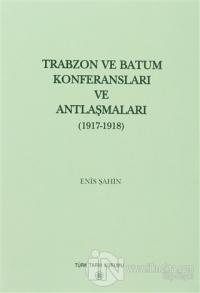 Trabzon ve Batum Konferansları ve Antlaşmaları