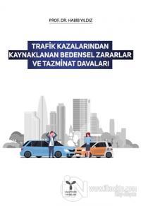 Trafik Kazalarından Kaynaklanan Bedensel Zararlar ve Tazminat Davaları