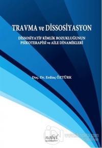 Travma ve Dissosiyasyon Erdinç Öztürk