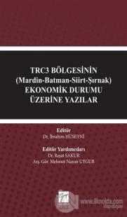 TRC3 Bölgesinin (Mardin-Batman-Siirt-Şırnak) Ekonomik Durumu Üzerine Y