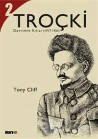 Troçki Biyografisi Cilt: 2 Devrimin Kılıcı (1917-1923)