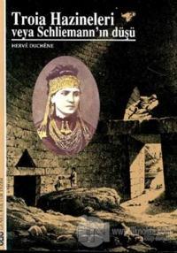 Troia Hazineleri veya Schliemann'ın Düşü