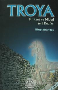 Troya: Bir Kent ve Mitleri Yeni Keşifler